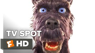Isle of Dogs TV Spot - We