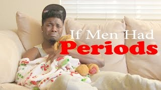 If Men Had Periods