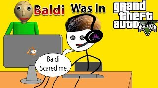What If Baldi's Basics Was In GTA V