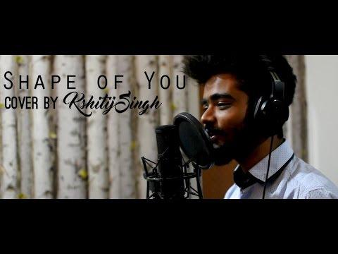 Shape of You Ed Sheeran Cover by Kshitij Singh