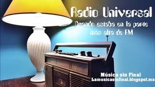 RADIO UNIVERSAL...CUANDO ESTABA EN LA PARTE MÁS ALTA DE FM...MÉXICO