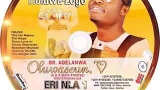 Dr Adelanwa Oluwaseun Victor Seun Atorise ERI NLA 1 Oba Oni Majemu Track 1