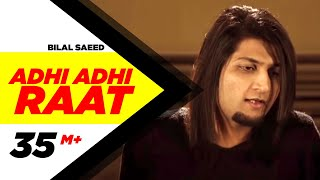 Adhi Adhi Raat | Bilal Saeed | Twelve | Speed Records | Official Full Video | HD