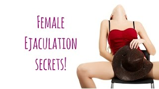 Female Ejaculation Secrets! Types of Twin Flame Orgasms