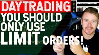 DAY TRADING LIMIT ORDERS! WHY???