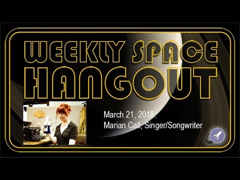 Weekly Space Hangout: March 21, 2018: Marian Call, Singer/Songwriter