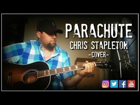 PARACHUTE - CHRIS STAPLETON cover by Stephen Gillingham