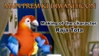 Making Of Raja Tota : The Animated Character Of Bollywood Movie Main Prem Ki Diwani Hoon