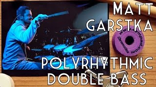 Matt Garstka's Double-Bass poly-rhythm [Kascade]
