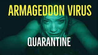 Armageddon Virus (Quarantine Explored)