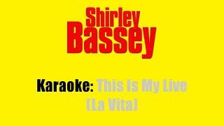 Karaoke: Shirley Bassey / This Is My Life (La vita)