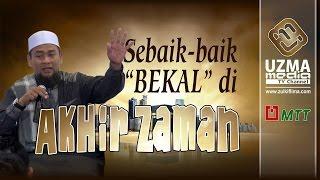 TELAH TAMPAK TANDA KIAMAT SAAT INI! (Sebaik Bekal di AKhir Zaman #2) Ust Zulkifli Muhammad Ali