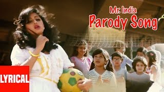 "Mr. India ""Parody Song"" Lyrical Video 