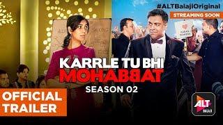 Karrle Tu Bhi Mohabbat Season 2 | Official Trailer | Ram Kapoor | Sakshi Tanwar | Streaming Soon