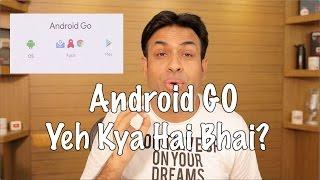 Android Go for Budget Phones Yeh Kya Hai (Hyderabadi Hindi)