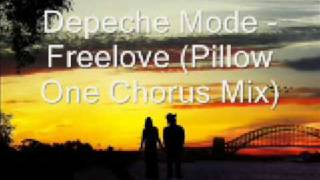 Depeche Mode - Freelove (Pillow One Chorus Mix)