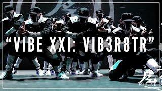 Kinjaz   VIBE XXI 2016   The VIB3-R8TR