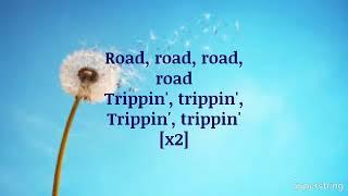 Road Trippin By Danshay Lyrics