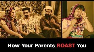 How Your Parents ROAST You By Karachi Vynz