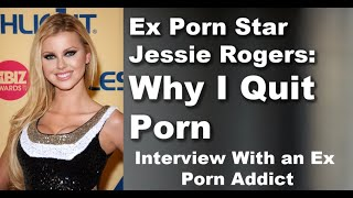 Ex Porn Star Jessie Rogers on Why She Quit Porn