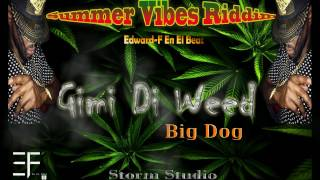 Big Dog - Gimi Di Weed (Summer Vibes Riddim)