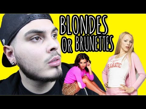 BLONDES OR BRUNETTES