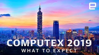 Computex 2019: What to Expect