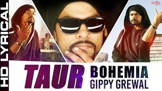 Bohemia - Taur Lyrical Ft. Gippy Grewal | Top Punjabi Songs 2015 -Best ever party song - Bohemia Rap