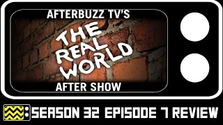 Real World Season 32 Episode 7 Review & Aftershow | AfterBuzz TV