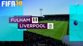 FIFA 19 - Fulham FC vs. Liverpool @ Craven Cottage