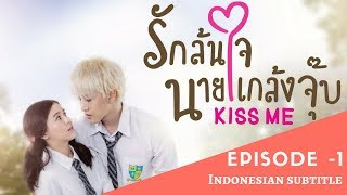 Kiss Me | Full Episode 1 | Thai Drama | Indo Subtitles
