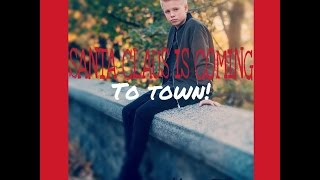 Carson Lueders - Santa Claus Coming To Town Lyrics
