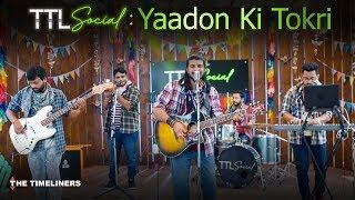 TTL Social | Yaadon Ki Tokri: Music Video | Chaar Hazaari | The Timeliners