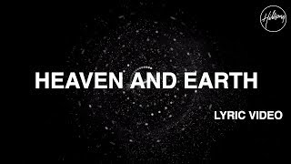 Heaven And Earth [Official Lyric Video] - Hillsong Worship