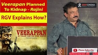 Veerapan Planned To Kidnap Rajini RGV Explains How? - 2DAYCINEMA.COM