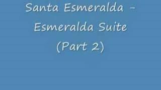Santa Esmeralda - Esmeralda Suite (Part 2)