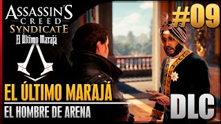 Assassin's Creed Syndicate | El Último Marajá | DLC | Walkthrough Español | El hombre de arena |100%
