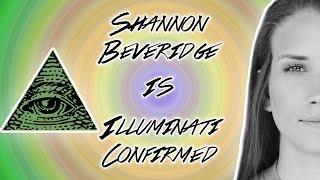 SHANNON BEVERIDGE IS ILLUMINATI CONFIRMED