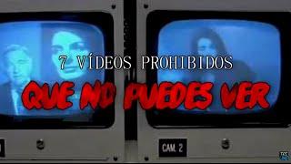 Top 7 VÍDEOS PROHIBIDOS que no puedes ver!!