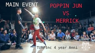TURFinc | Poppin Jun ( DemBagueBoyz )  vs Merrick | 4YEAR Anniversary Dance Battle
