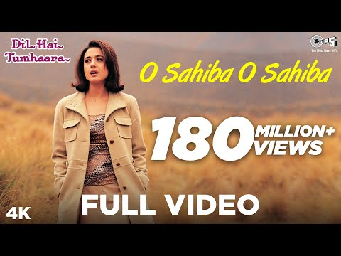 O Sahiba O Sahiba Full Video- Dil Hai Tumhaara | Preity Zinta & Arjun Rampal | Sonu Nigam