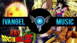 DRAGON BALL Z RAP - Ivangel Music   RAPMOVIE  (Bola de Dragonz Rap)
