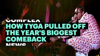 How Tyga Pulled Off The Year