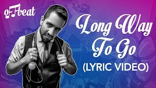 Offbeat - Long Way to Go (Lyric Video)