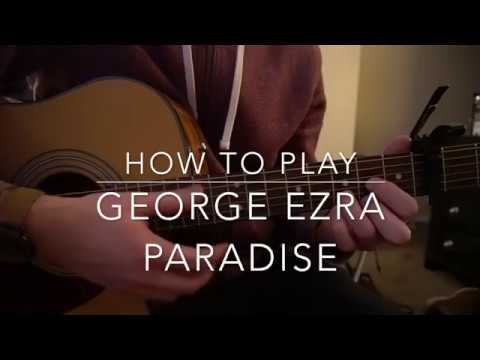 "How to play ""Paradise"" by George Ezra"