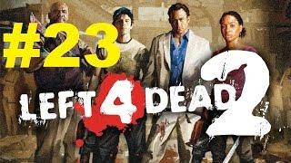 Left 4 Dead 2 part 23 Gameplay Walkthrough ESK
