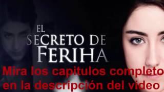 El secreto de Feriha capitulo final 166 al 139, 138 ,135 ,78 , 1 al 8 , 10 al 15 21 en español