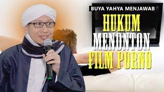 Hukum Menonton Film Porno - Buya Yahya Menjawab