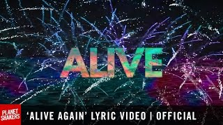 'ALIVE AGAIN' Lyric Video | Official Planetshakers Video