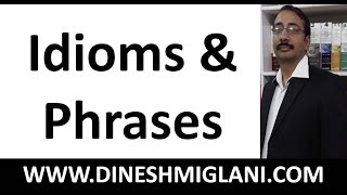 200 Important Idioms and Phrases by Dinesh Miglani Sir